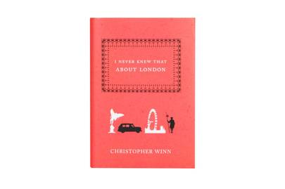 Things I Never Knew About London, by Christopher Winn
