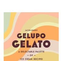 Gelupo Gelato by Jacob Kenedy (Bloomsbury, 14.99)